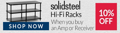 10% Off Solidsteel Hi-Fi Racks When You Buy An Amp or Receiver