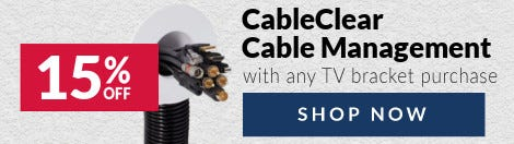 15% off CableClear when you buy a TV Bracket
