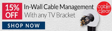 Save 15% Off CableClear DIY Kit with TV Bracket