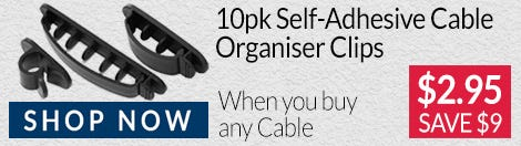 Save $9 off 10 Pack of Self-Adhesive Cable Organiser Clips When You Buy Any Cable