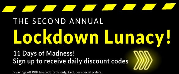 The Second Annual Lockdown Lunacy Sale!