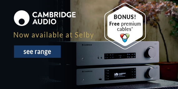 Cambridge Audio Now at Selby! Introductory Offer - Get Free Tributaries Cables!