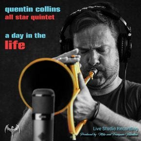 Quentin Collins All Star Quintet - A Day in the Life Chasing The Dragon Live Studio CD