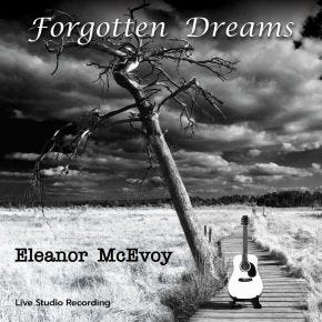 Eleanor McEvoy - Forgotten Dreams Chasing The Dragon Live CD