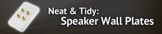 Neat & Tidy - Speaker Plates