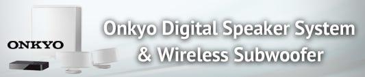 Onkyo Digital Speaker System & Wireless Subwoofer