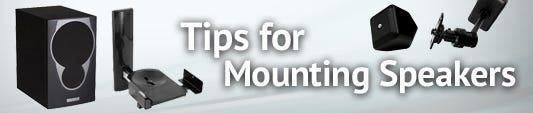 Speaker Mounting Tips