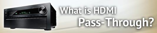 What is HDMI Pass-through?